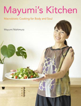Mayumi's Kitchen by Mayumi Nishimura