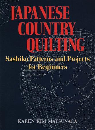 Japanese Country Quilting by Karen Kim Matsunaga