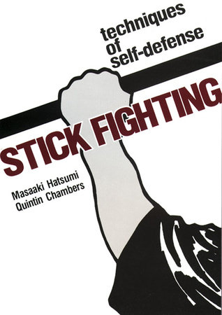Stick Fighting by Masaaki Hatsumi and Quentan Chambers