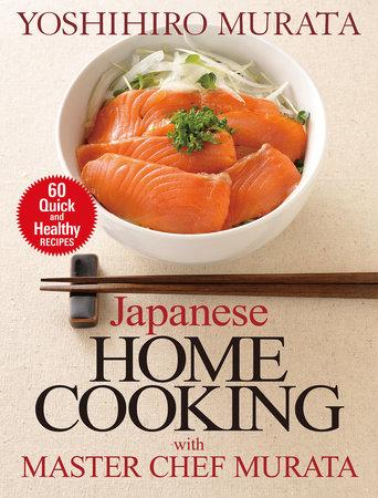 Japanese Home Cooking with Master Chef Murata by Yoshihiro Murata