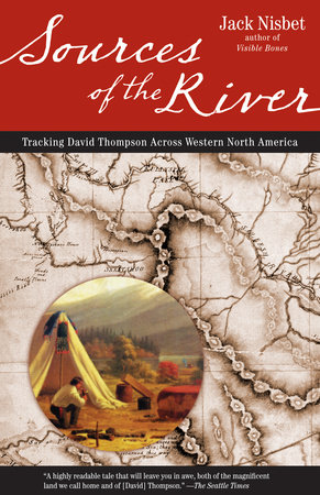 Sources of the River, 2nd Edition by Jack Nisbet