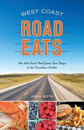 West Coast Road Eats by Anna Roth