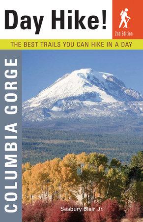 Day Hike! Columbia Gorge, 2nd Edition by Seabury Blair
