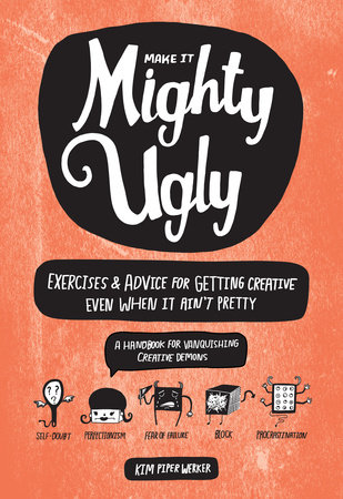 Make It Mighty Ugly by Kim Piper Werker