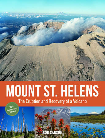 Mount St. Helens 35th Anniversary Edition by Rob Carson