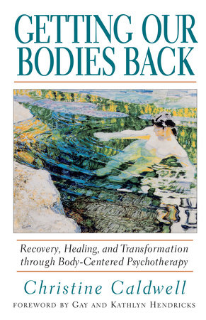 Getting Our Bodies Back by Christine Caldwell