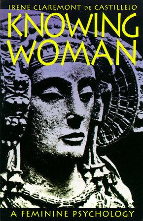 Knowing Woman by Irene Claremont de Castillejo