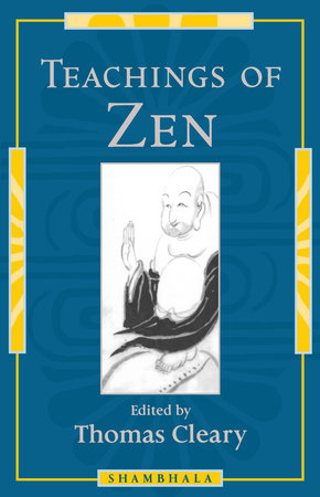 Teachings of Zen by Thomas Cleary