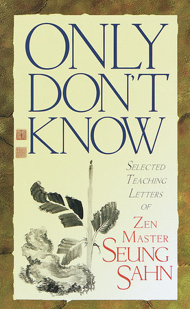 Only Don't Know by Seung Sahn