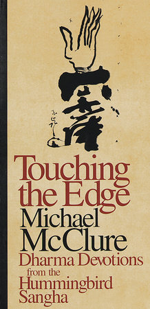 Touching the Edge by Michael McClure