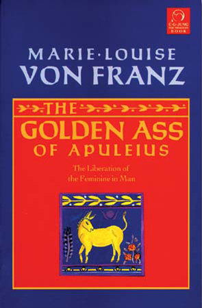 Golden Ass of Apuleius by Marie-Louise von Franz