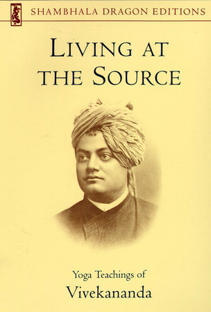 Living at the Source by Vivekananda Foundation