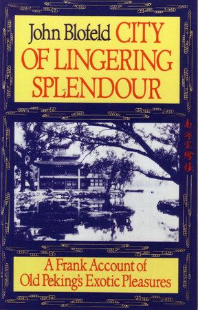 City of Lingering Splendour by John Blofeld