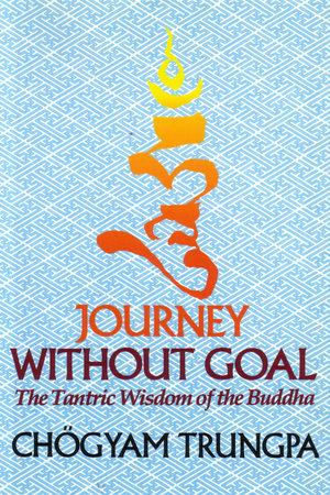 Journey Without Goal by Chögyam Trungpa