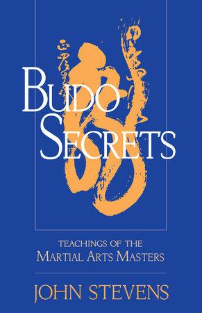 Budo Secrets by John Stevens