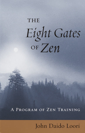 The Eight Gates of Zen by John Daido Loori