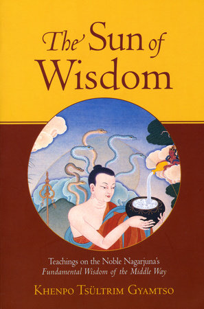 The Sun of Wisdom by Khenpo Tsultrim Gyamtso