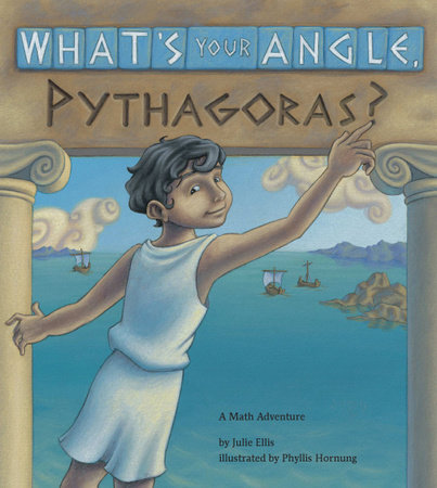 What's Your Angle, Pythagoras? by Julie Ellis