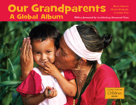 Our Grandparents by Maya Ajmera, Sheila Kinkade and Cynthia Pon