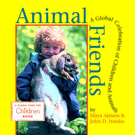 Animal Friends by Maya Ajmera and John D. Ivanko