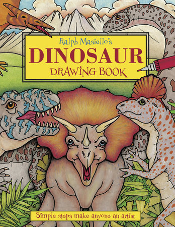 Ralph Masiello's Dinosaur Drawing Book by Ralph Masiello