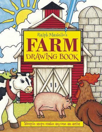 Ralph Masiello's Farm Drawing Book by Ralph Masiello