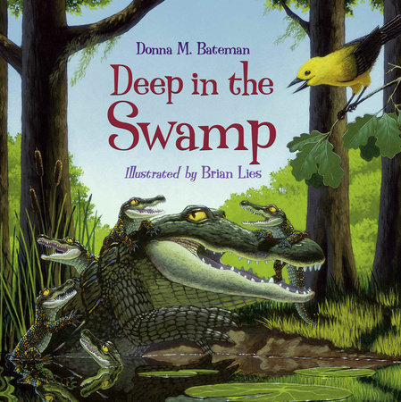 Deep in the Swamp by Donna M. Bateman