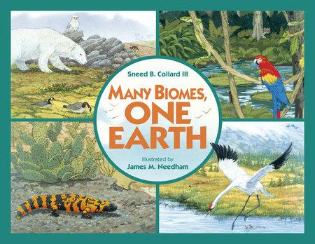 Many Biomes, One Earth by Sneed B. Collard III
