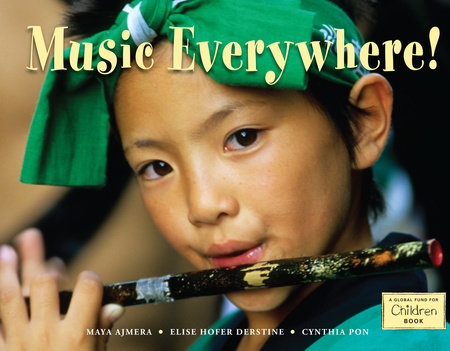Music Everywhere! by Maya Ajmera, Elise Hofer Derstine and Cynthia Pon