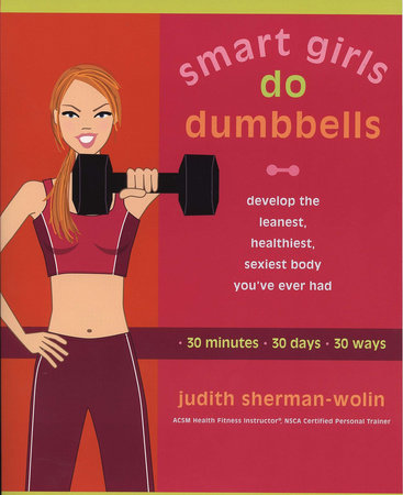 Smart Girls Do Dumbbells by Judith Sherman-Wolin