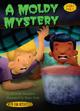 A Moldy Mystery by Michelle Knudsen