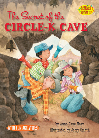 The Secret of the Circle-K Cave by Anna Jane Hays