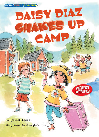 Daisy Diaz Shakes Up Camp by Lisa Harkrader; illustrated by John Nez