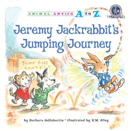 Jeremy Jackrabbit's Jumping Journey by Barbara deRubertis
