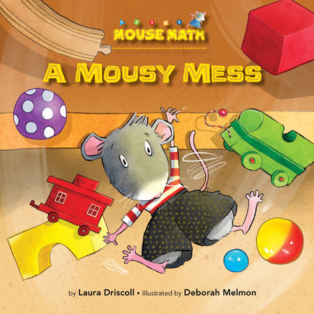 A Mousy Mess by Laura Driscoll