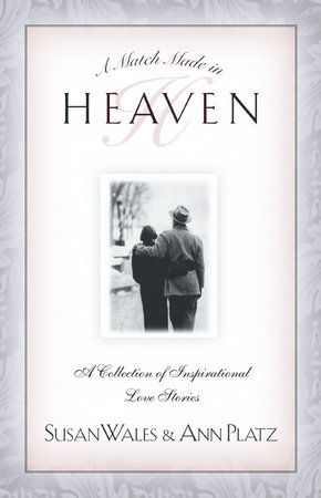A Match Made in Heaven by Susan Wales and Ann Platz