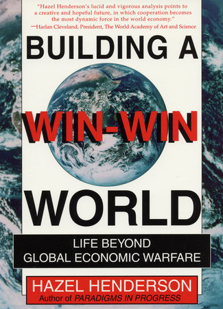 Building a Win-Win World by Hazel Henderson