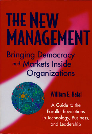 The New Management by William E. Halal