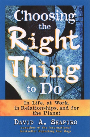Choosing the Right Thing to Do by David A. Shapiro