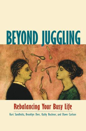 Beyond Juggling by Kurt Sandholtz, Brooklyn Derr, Kathy Buckner and Dawn Carlson