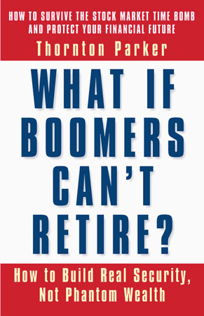 What If Boomers Can't Retire? by Thornton Parker