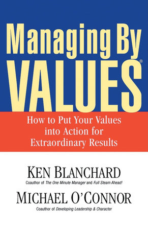Managing By Values by Ken Blanchard and Michael O'Connor