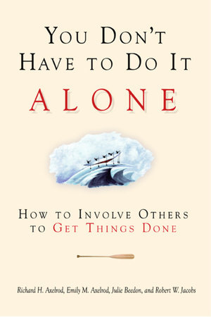 You Don't Have to Do It Alone by Richard H. Axelrod, Emily M. Axelrod, Julie Beedon and Robert W. Jake Jacobs