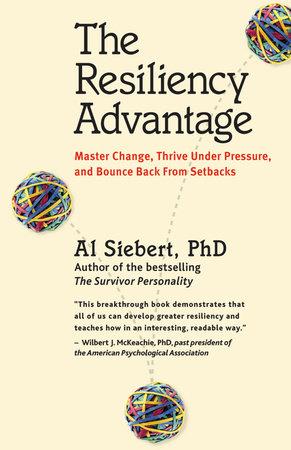 The Resiliency Advantage by Al Siebert