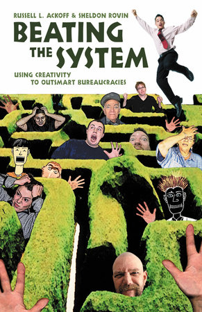 Beating the System by Russell L. Ackoff and Sheldon Rovin
