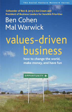 Values-Driven Business by Ben Cohen and Mal Warwick