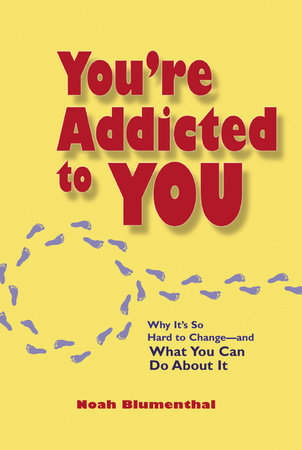 You're Addicted to You by Noah Blumenthal
