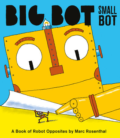 Big Bot, Small Bot by Marc Rosenthal