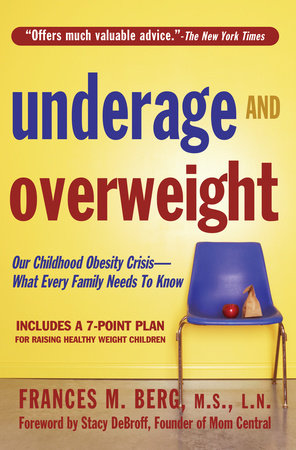 Underage & Overweight by Frances M. Berg, MS, LN
