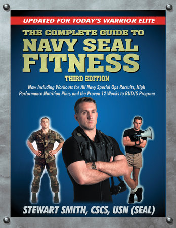 The Complete Guide to Navy Seal Fitness, Third Edition by Stewart Smith, USN (SEAL)